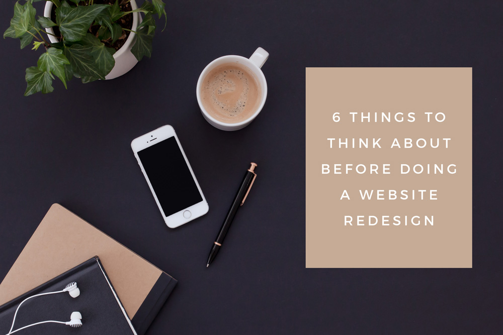 6 Things To Think About Before Doing A Website Redesign